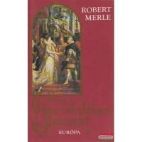 Robert Merle - Szenvedélyes szeretet