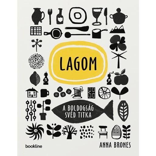 Anna Brones  Lagom - A boldogság svéd titka 7112c2d7b1