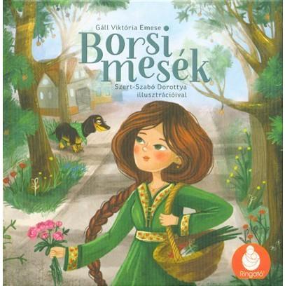 Gáll Viktória Emese  Borsi mesék. Szert-Szabó Dorottya illusztrációival. 89284eecac